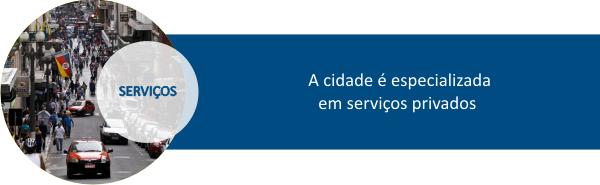 A cidade é especializada em serviços privados