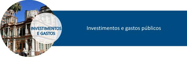 Investimentos e gastos públicos